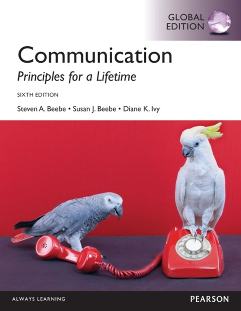 Communication: Principles for a Lifetime, Global Edition