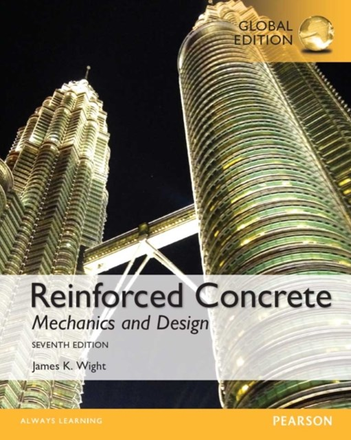 Reinforced Concrete: Mechanics and Design, Global Edition