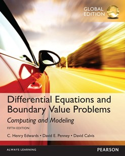 Differential Equations and Boundary Value Problems: Computing and Modeling, Global Edition by C. Henry Edwards, David E. Penney, David T. Calvis (9781292108773) - PaperBack - Science & Technology Mathematics