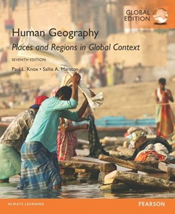 Human Geography: Places and Regions in Global Context, Global Edition by Paul L. Knox, Sallie A. Marston (9781292109473) - PaperBack - Education