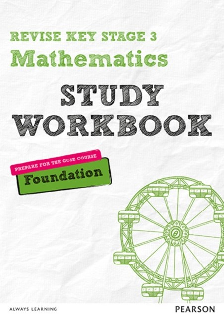 REVISE Key Stage 3 Mathematics Foundation Workbook