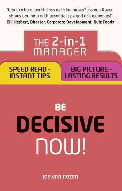 Be Decisive - Now!: The 2-in-1 Manager: Speed Read - Instant