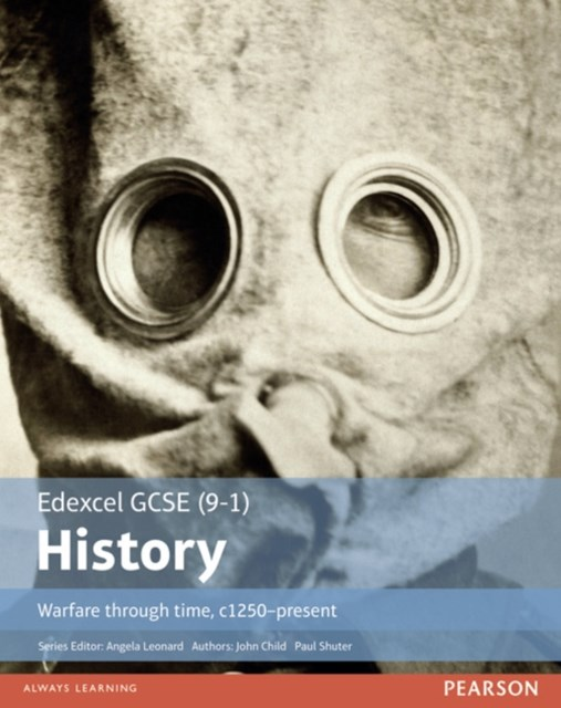 Edexcel GCSE (9-1) History Warfare Through Time, C1250-Present: Student Book