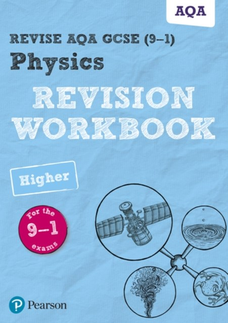 REVISE AQA GCSE Physics Higher Revision Workbook