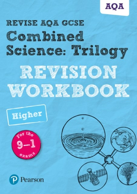 REVISE AQA GCSE Combined Science: Trilogy Higher Revision Workbook