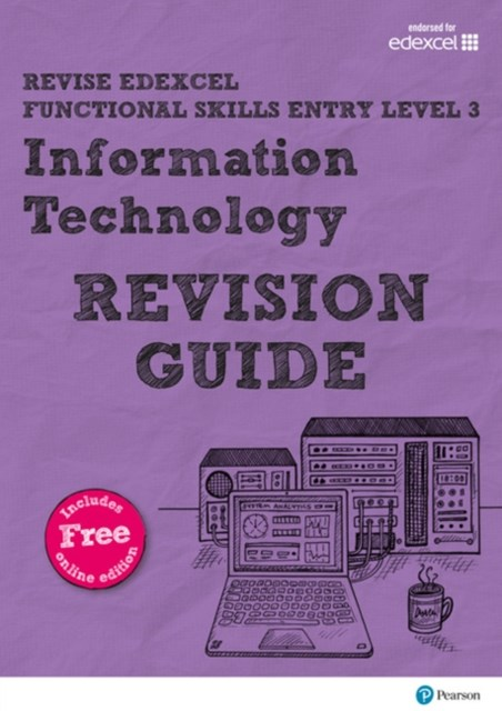REVISE Edexcel Functional Skills ICT Entry: Revision Guide