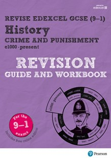 Revise Edexcel GCSE (9-1) History Crime and Punishment in Britain Revision Guide and Workbook - Education Study Guides