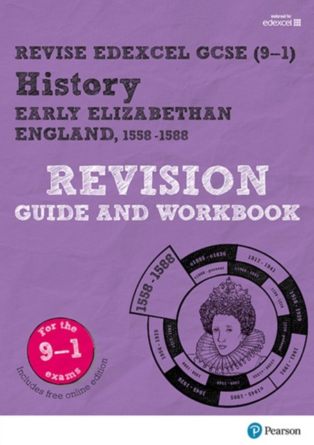 REVISE Edexcel GCSE (9-1) History Early Elizabethan England Revision Guide and Workbook