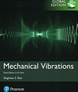Mechanical Vibrations in SI Units by Singiresu S. Rao (9781292178608) - PaperBack - Science & Technology Engineering