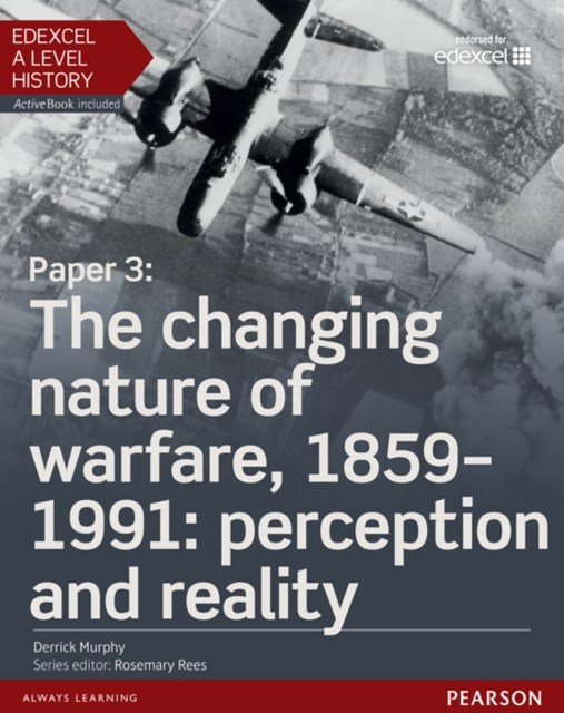 Edexcel A Level History, Paper 3: The changing nature of warfare, 1859-1991: perception and reality