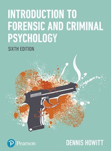 Introduction to Forensic and Criminal Psychology by Dennis Howitt (9781292187167) - PaperBack - Social Sciences Psychology