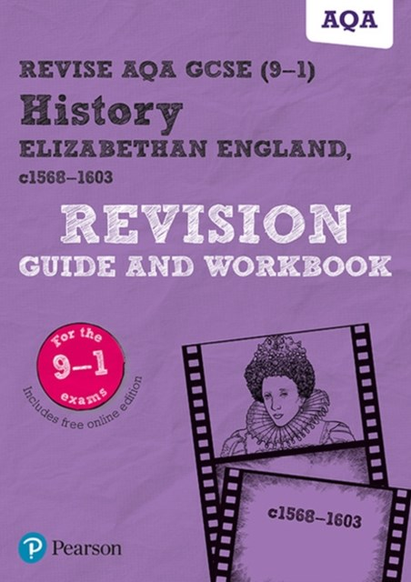 Revise AQA GCSE (9-1) History Elizabethan England, c1568-1603 Revision Guide and Workbook