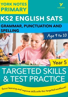 (ebook) English SATs Grammar, Punctuation and Spelling Targeted Skills and Test Practice for Year 5: York Notes for KS2 - Education Primary