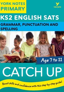 (ebook) English SATs Catch Up Grammar, Punctuation and Spelling: York Notes for KS2 - Education Primary