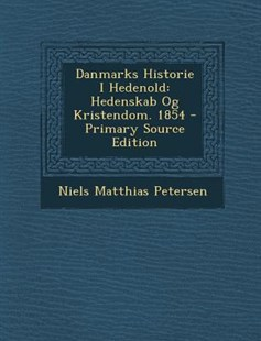Danmarks Historie I Hedenold by Niels Matthias Petersen (9781293167724) - PaperBack - History