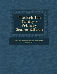 The Brinton Family - Primary Source Edition by Daniel Garrison Brinton (9781295703258) - PaperBack - History