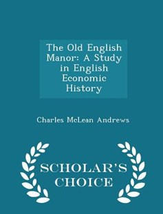 The Old English Manor by Charles McLean Andrews (9781296078089) - PaperBack - History European