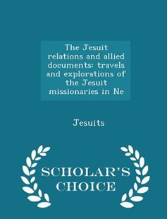 The Jesuit Relations and Allied Documents by Jesuits (9781296303549) - PaperBack - History