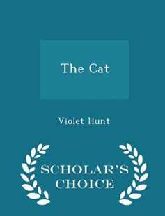 The Cat - Scholar's Choice Edition by Violet Hunt (9781296344252) - PaperBack - Modern & Contemporary Fiction General Fiction