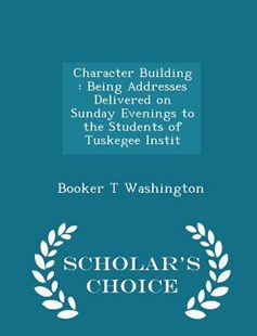 Character Building by Booker T Washington (9781296344368) - PaperBack - History Latin America