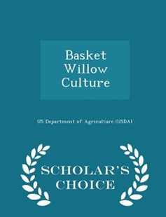 Basket Willow Culture - Scholar's Choice Edition by Us Department of Agriculture (Usda) (9781297047893) - PaperBack - Politics Political Issues