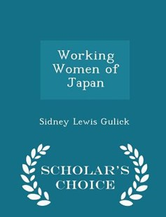 Working Women of Japan - Scholar's Choice Edition by Sidney Lewis Gulick (9781297088773) - PaperBack - History
