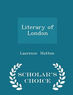Literary of London - Scholar's Choice Edition by Laurence Hutton (9781297132933) - PaperBack - History Latin America