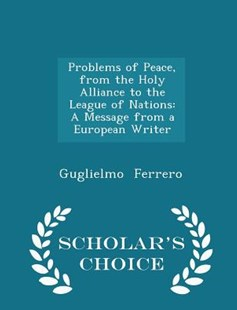 Problems of Peace, from the Holy Alliance to the League of Nations by Guglielmo Ferrero (9781297153884) - PaperBack - History