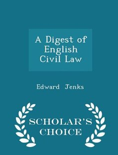 A Digest of English Civil Law - Scholar's Choice Edition by Edward Jenks (9781297252754) - PaperBack - History