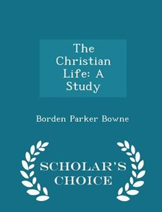 The Christian Life by Borden Parker Bowne (9781297372278) - PaperBack - Religion & Spirituality