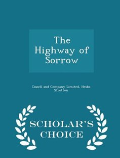 The Highway of Sorrow - Scholar's Choice Edition by Cassell and Company Limited, Hesba Stretton (9781297404511) - PaperBack - History