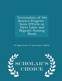 Termination of the Bracero Program by Us Department of Agriculture (Usda) (9781298044761) - PaperBack - Politics Political Issues