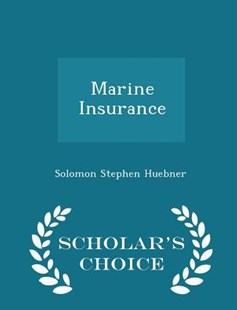 Marine Insurance - Scholar's Choice Edition by Solomon Stephen Huebner (9781298124470) - PaperBack - Business & Finance