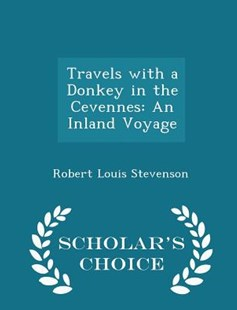 Travels with a Donkey in the Cevennes by Robert Louis Stevenson (9781298125743) - PaperBack - Biographies General Biographies
