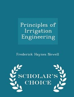 Principles of Irrigation Engineering - Scholar's Choice Edition by Frederick Haynes Newell (9781298126054) - PaperBack - Science & Technology Engineering