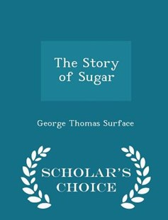 The Story of Sugar - Scholar's Choice Edition by George Thomas Surface (9781298127686) - PaperBack - Modern & Contemporary Fiction General Fiction