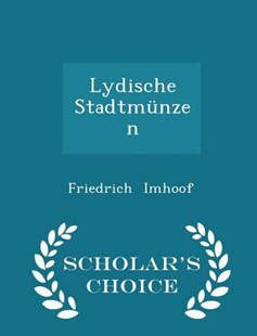 Lydische Stadtm�nzen - Scholar's Choice Edition by Friedrich Imhoof (9781298130839) - PaperBack - History