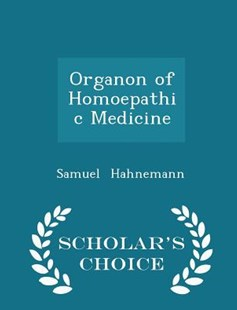 Organon of Homoepathic Medicine - Scholar's Choice Edition by Samuel Hahnemann (9781298134820) - PaperBack - Reference Medicine