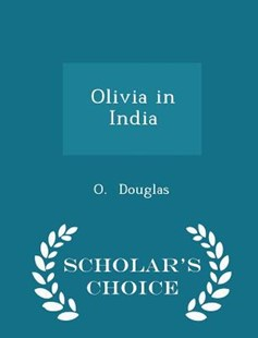 Olivia in India - Scholar's Choice Edition by O Douglas (9781298136800) - PaperBack - Modern & Contemporary Fiction General Fiction