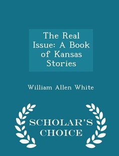 The Real Issue by William Allen White (9781298137739) - PaperBack - History