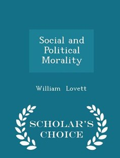 Social and Political Morality - Scholar's Choice Edition by William Lovett (9781298140173) - PaperBack - Social Sciences Sociology