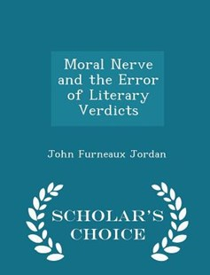 Moral Nerve and the Error of Literary Verdicts - Scholar's Choice Edition by John Furneaux Jordan (9781298140319) - PaperBack - Modern & Contemporary Fiction Literature