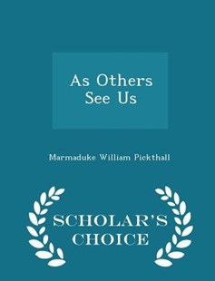 As Others See Us - Scholar's Choice Edition by Marmaduke William Pickthall (9781298142139) - PaperBack - Modern & Contemporary Fiction General Fiction