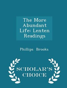 The More Abundant Life by Phillips Brooks (9781298143990) - PaperBack - History
