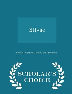 Silvae - Scholar's Choice Edition by Emil Baehrens Publius Papinius Statius (9781298144133) - PaperBack - Modern & Contemporary Fiction Literature