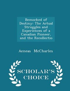 Bemocked of Destiny by Aeneas McCharles (9781298144171) - PaperBack - Biographies General Biographies