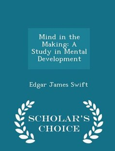 Mind in the Making by Edgar James Swift (9781298150370) - PaperBack - Health & Wellbeing Mindfulness