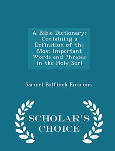 A Bible Dictionary by Samuel Bulfinch Emmons (9781298152008) - PaperBack - History