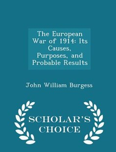 The European War of 1914 by John William Burgess (9781298153180) - PaperBack - Military