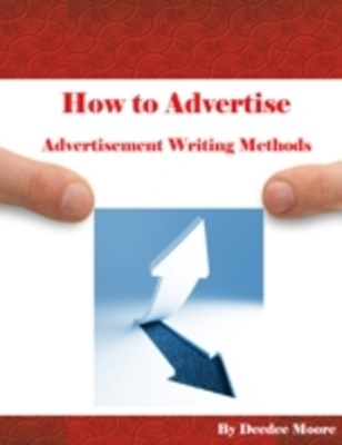 (ebook) How to Advertise - Advertisement Writing Methods